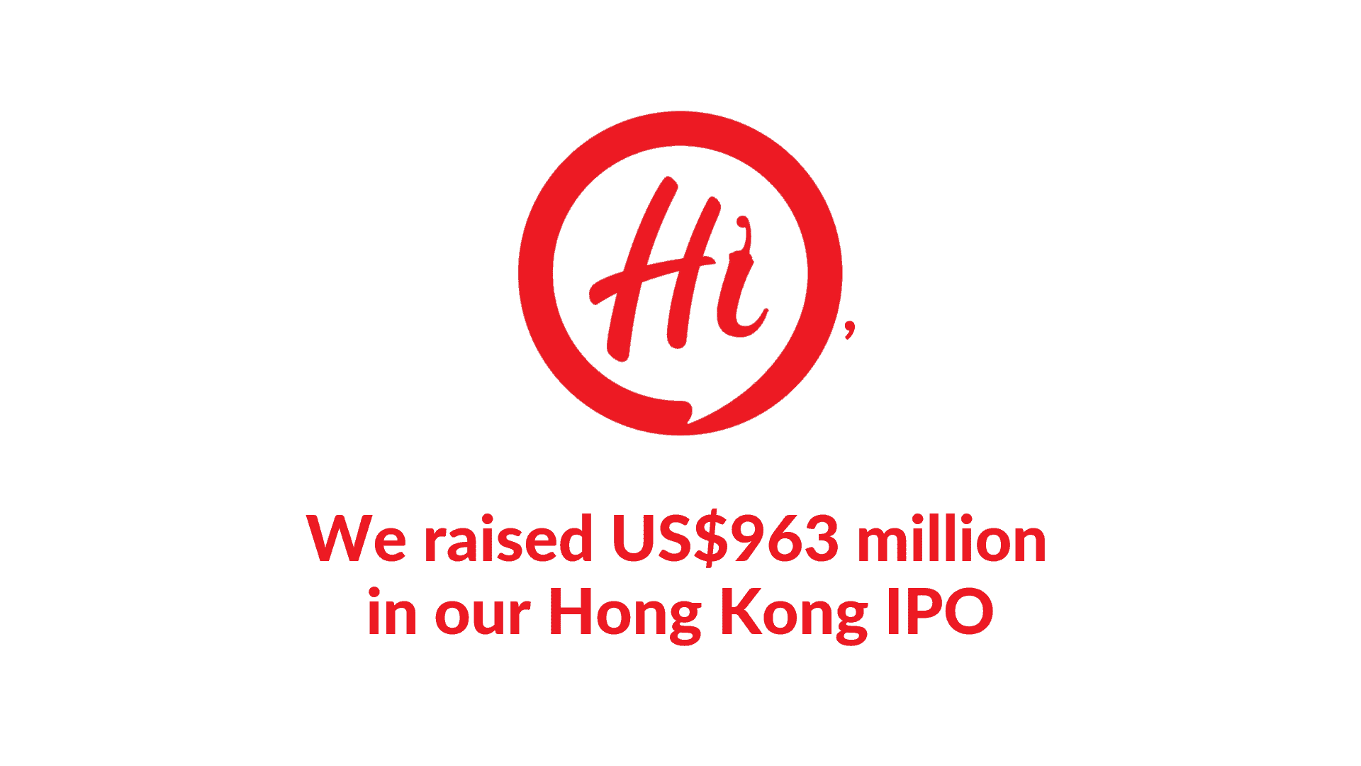 Hai Di Lao raised US$963 million in its Hong Kong IPO.