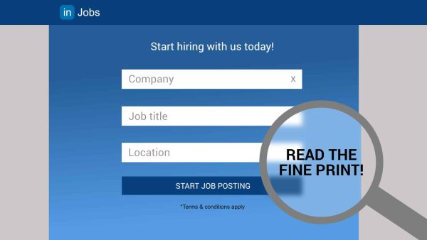 Posting a Job on LinkedIn? Take Note of the Fine Print