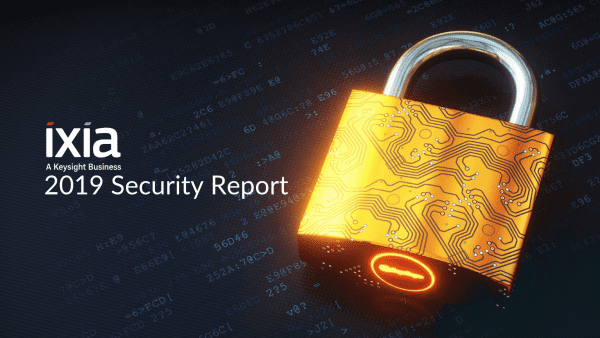 Ixia 2019 Security Report