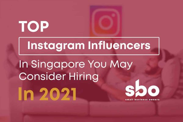 Top instagram influencers In Singapore You May Consider Hiring In 2021