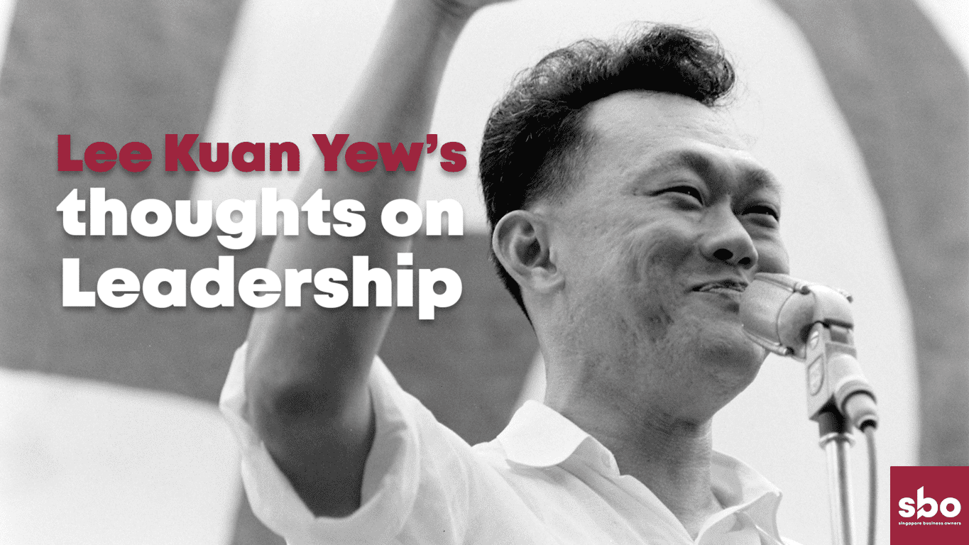 Lee Kuan Yew's Thoughts on Leadership