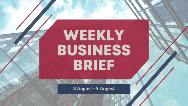 Weekly Business Brief | 2019 Week 32