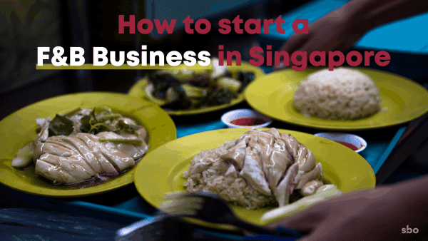 How to start a F&B business in Singapore