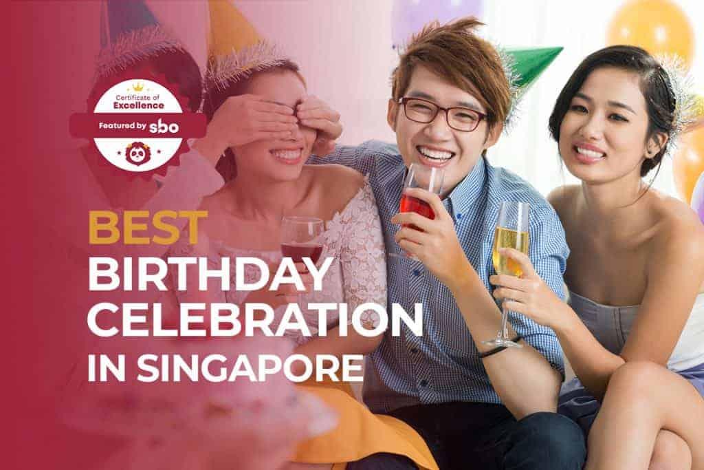 best birthday celebration in singapore
