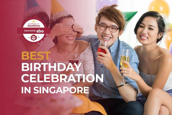 best birthday celebration in singapore