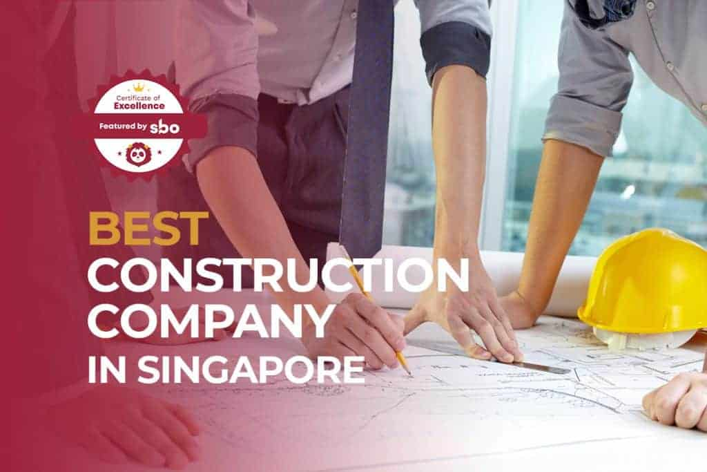 best construction company in singapore