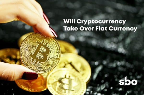 featured image_ Will Cryptocurrency Take Over Fiat Currency