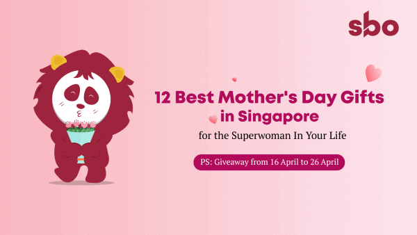 best mothers day gift in singapore
