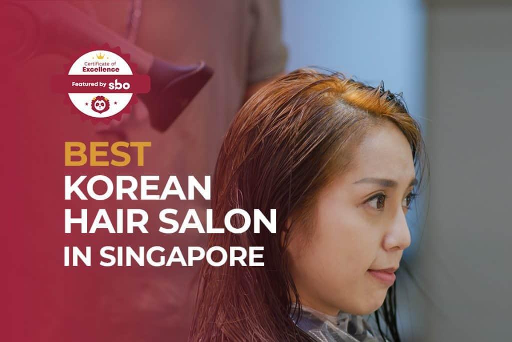 featured image_best korean hair salon in singapore