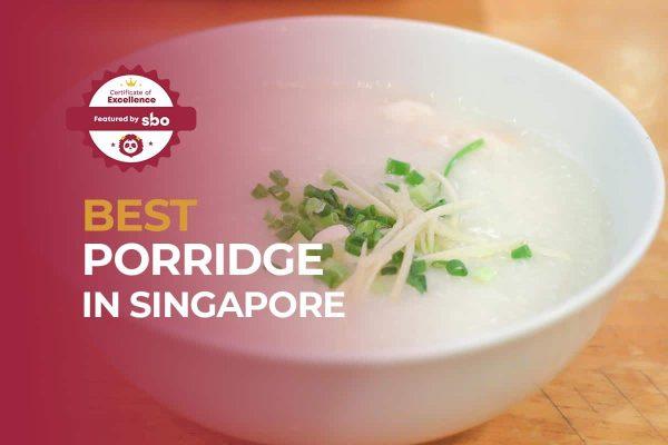 featured image_best porridge in singapore
