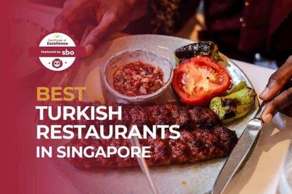 featured image_best turkish restaurants in singapore