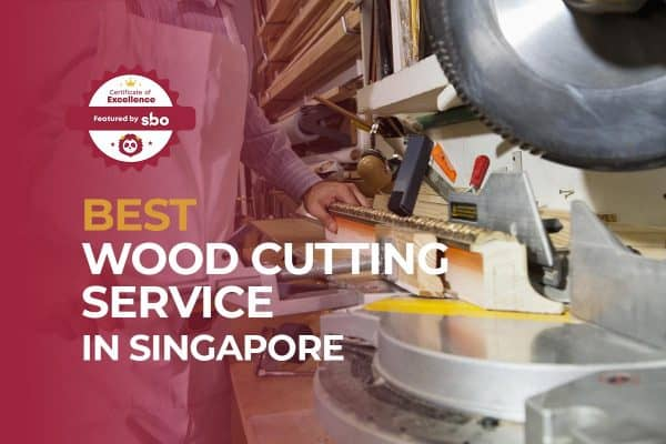 featured image_best wood cutting service in singapore